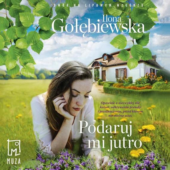 okładka Podaruj mi jutroaudiobook | MP3 | Ilona Gołębiewska
