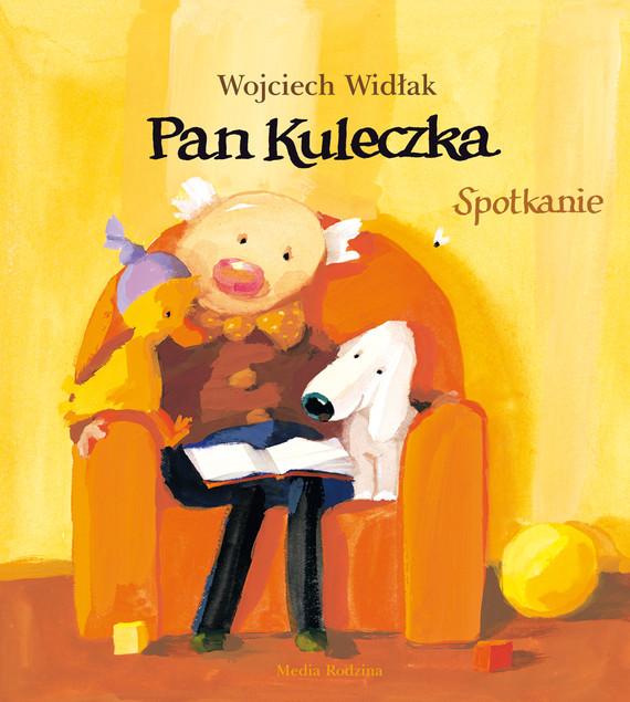 okładka Pan Kuleczka. Spotkanieaudiobook | MP3 | Wojciech Widłak