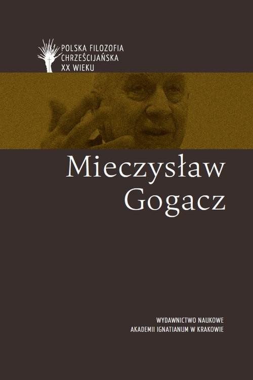okładka Mieczysław Gogacz pl, Książka | Andrzejuk Artur, Lipski Dawid, Płot Magdalena