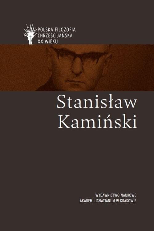 okładka Stanisław Kamiński pl, Książka | naukowa: Kazimierz M. Wolsza red.