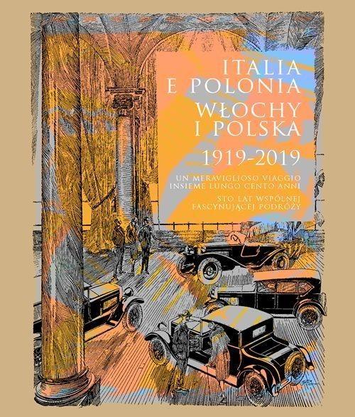 okładka Italia e Polonia (1919-2019). Meraviglioso viaggio lungo cento anni / Włochy i Polska (1919-2019), Książka |