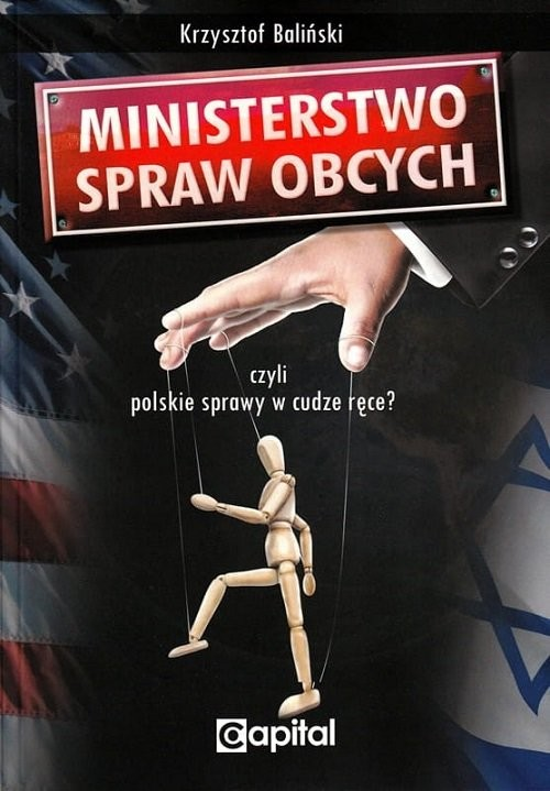 okładka Ministerstwo Spraw Obcych czyli polskie sprawy w cudze ręce?, Książka | Baliński Krzysztof