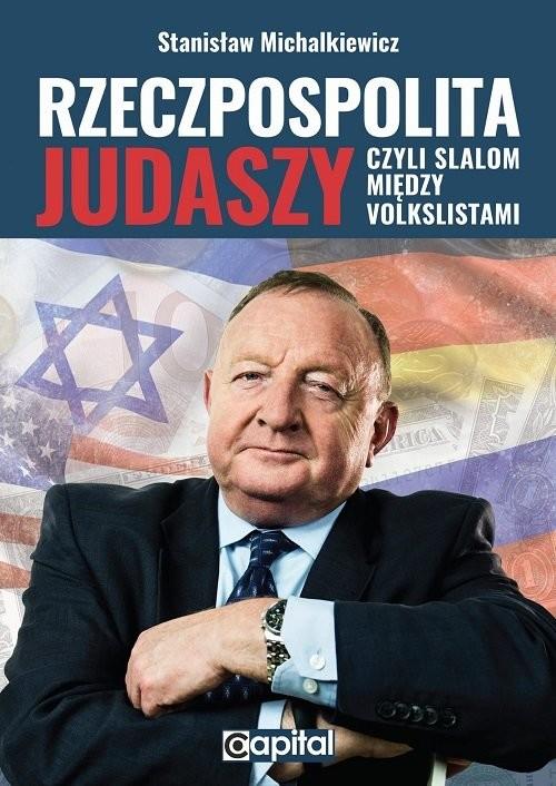 okładka Rzeczpospolita judaszy czyli slalom między volkslistamiksiążka |  | Michalkiewicz Stanisław