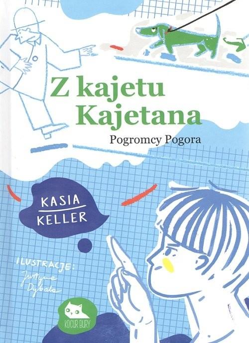 okładka Z kajetu Kajetana Pogromcy Pogora, Książka | Keller Kasia