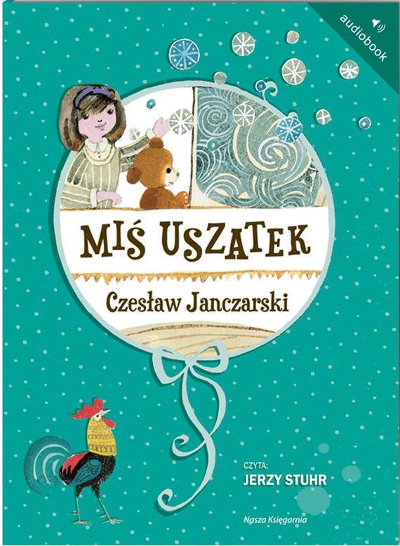 okładka Miś Uszatekaudiobook | MP3 | Czesław Janczarski