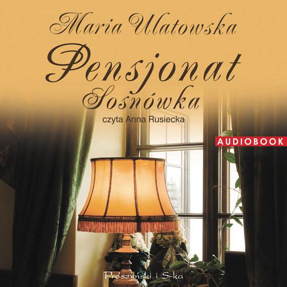 okładka Pensjonat Sosnówka, Audiobook | Maria Ulatowska