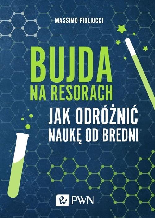 okładka Bujda na resorach Jak odróżnić naukę od bredni, Książka | Pigliucci Massimo