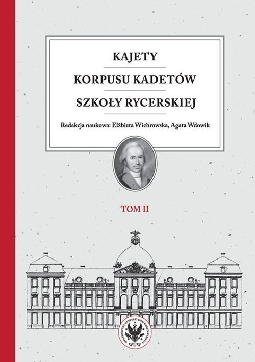 okładka Kajety Korpusu Kadetów Szkoły Rycerskiej Tom 2 Ludzie - wartości - kultura materialna, Książka |