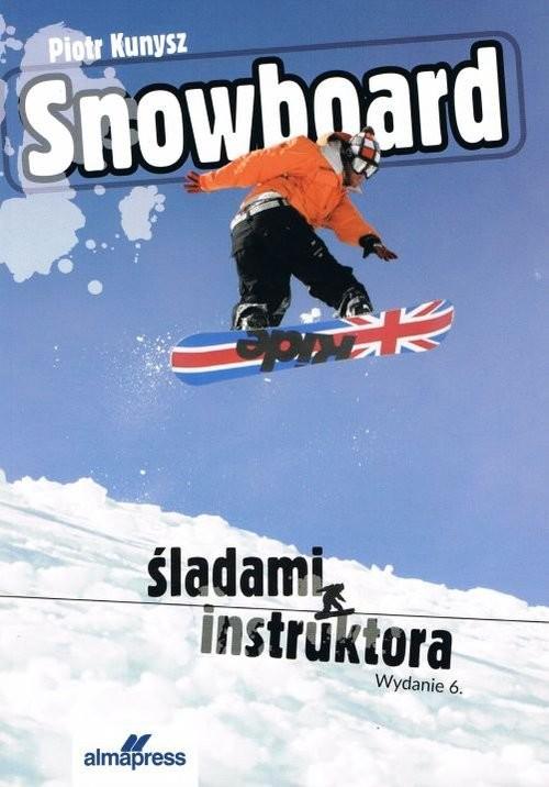 okładka Snowboard Śladami instruktoraksiążka      Kunysz Piotr