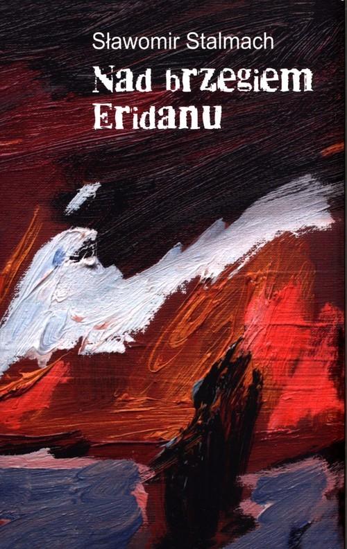okładka Nad brzegiem Eridanu, Książka | Stalmach Sławomir