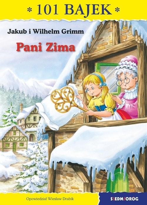 okładka Pani Zima 101 bajek, Książka | Jakub i Wilhelm Grimm
