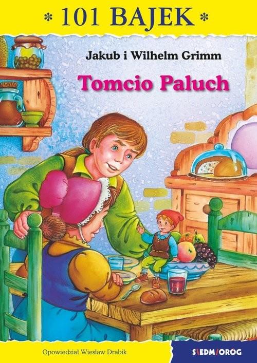 okładka Tomcio Paluch 101 bajek, Książka | Jakub i Wilhelm Grimm