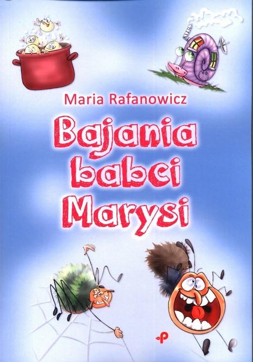 okładka Bajania babci Marysi, Książka | Rafanowicz Maria