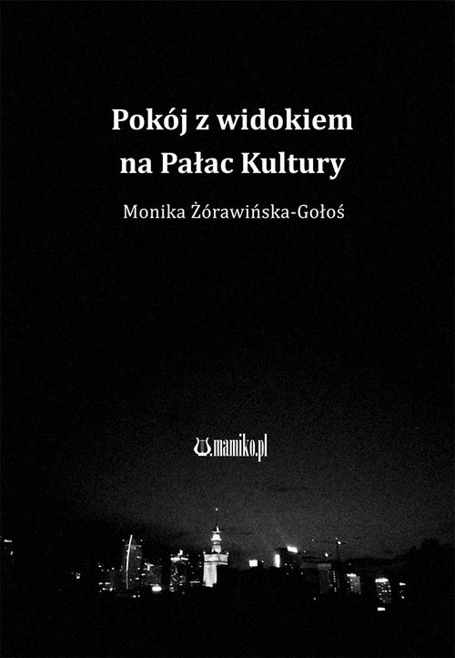 okładka Pokój z widokiem na Pałac Kultury, Książka | Żórawińska-Gołoś Monika