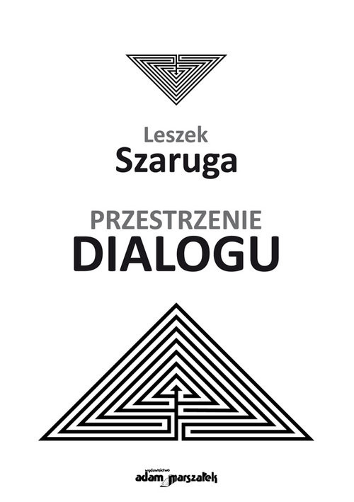 okładka Przestrzenie dialogu, Książka   Leszek  Szaruga