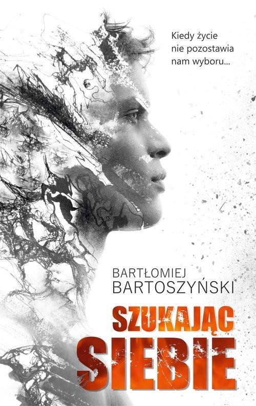 okładka Szukając siebie, Książka | Bartoszyński Bartłomiej