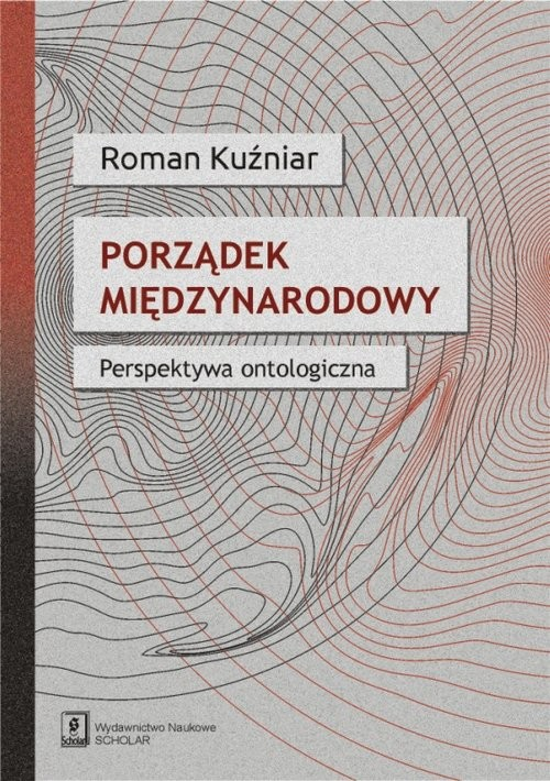 okładka Porządek międzynarodowy. Perspektywa ontologiczna, Książka | Roman Kuźniar