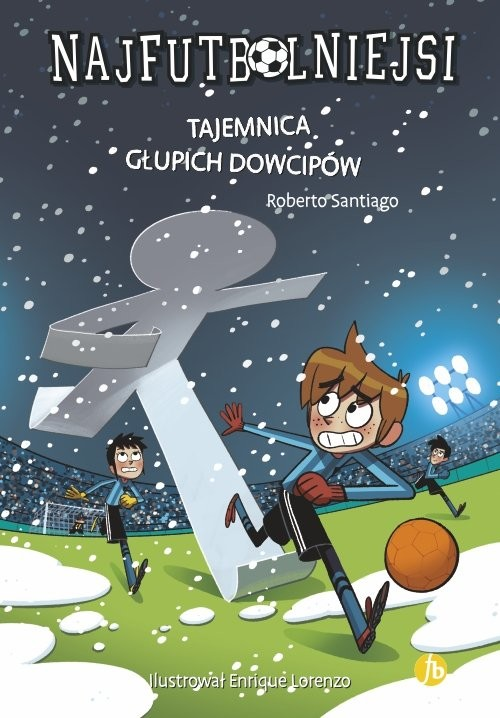 okładka Najfutbolniejsi 11 Tajemnica głupich dowcipów, Książka | Santiago Roberto