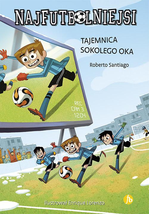 okładka Najfutbolniejsi 4 Tajemnica sokolego oka, Książka | Santiago Roberto