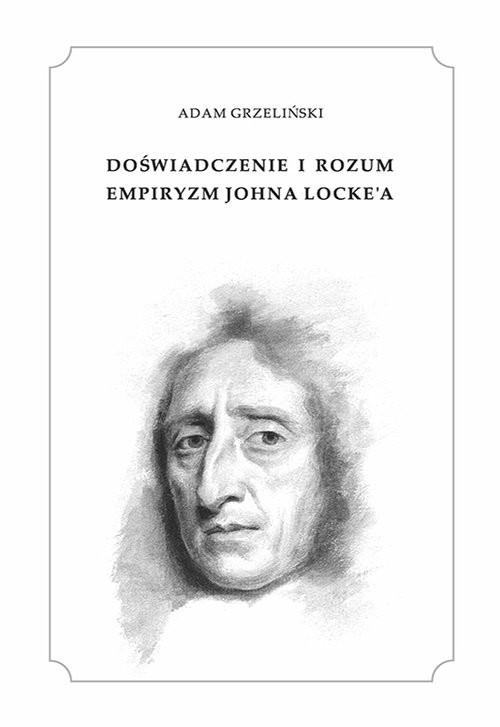 okładka Doświadczenie i rozum Empiryzm Johna Locke'a, Książka | Grzeliński Adam