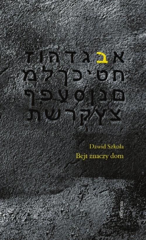 okładka Bejt znaczy dom, Książka | Dawid Szkoła