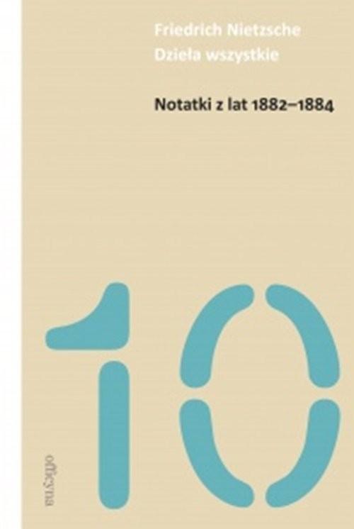 okładka Notatki z lat 1882-1884książka |  | Friedrich Nietzsche