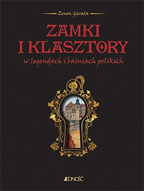 okładka Zamki i klasztory w legendach i baśniach polskich, Książka | Gierała Zenon