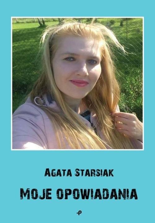okładka Moje opowiadaniaksiążka      Starsiak Agata