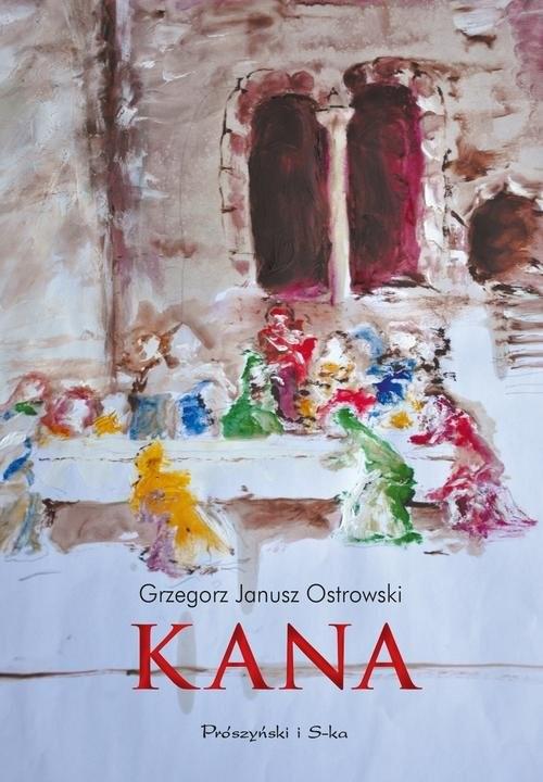 okładka Kana, Książka | Grzegorz Janusz Ostrowski