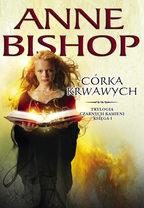 okładka Córka Krwawych 2019 Trylogia Czarnych Kamieni - tom 1, Książka | Anne Bishop