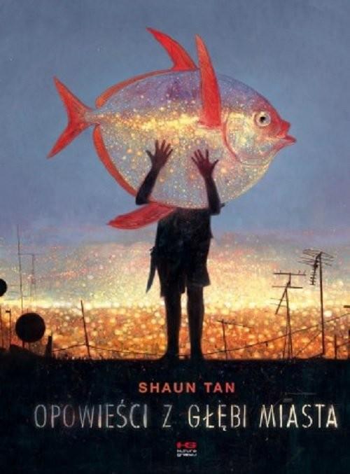 okładka Opowieści z głębi miasta / Kultura Gniewuksiążka |  | Tan Shaun