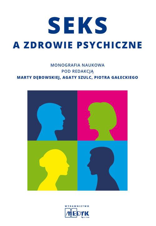 okładka Seks a zdrowie psychiczne, Książka | Marta Dębowska, Agata Szulc, Piotr Gałecki