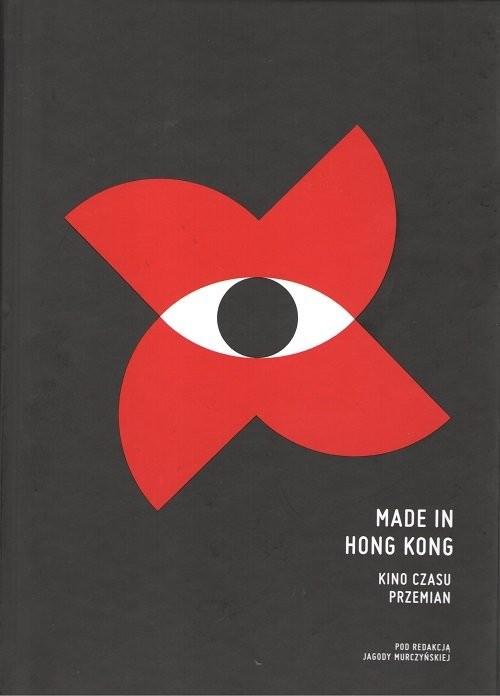 okładka Made in Hong Kong. Kino czasu przemian / W podwórku, Książka | Praca Zbiorowa