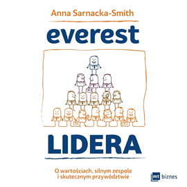 okładka Everest Lidera. O wartościach, silnym zespole i skutecznym przywództwie, Audiobook   Sarnacka-Smith Anna