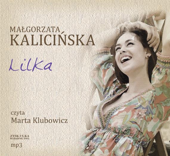 okładka Lilka audiobookaudiobook   MP3   Małgorzata Kalicińska