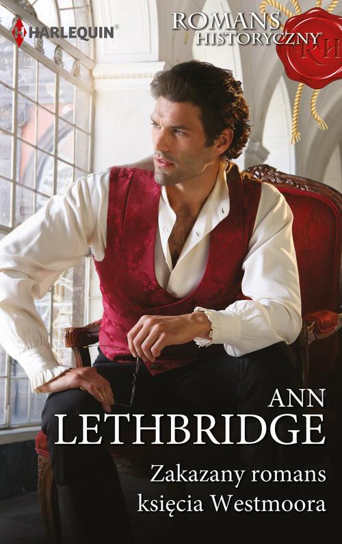 okładka Zakazany romans księcia Westmoora, Książka | Ann Lethbridge