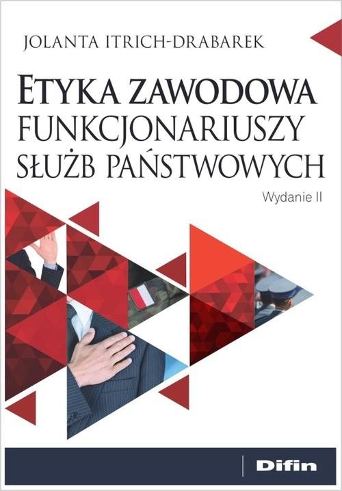 okładka Etyka zawodowa funkcjonariuszy służb państwowych, Książka | Itrich-Drabarek Jolanta