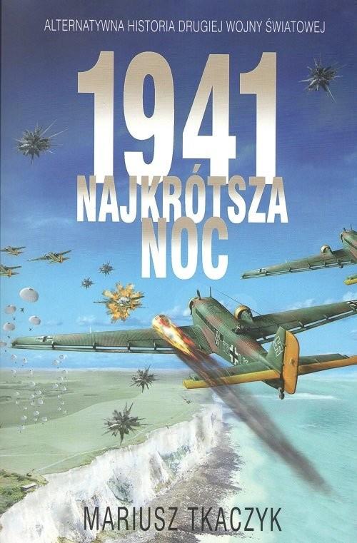 okładka 1941 Najkrótsza noc, Książka | Tkaczyk Mariusz