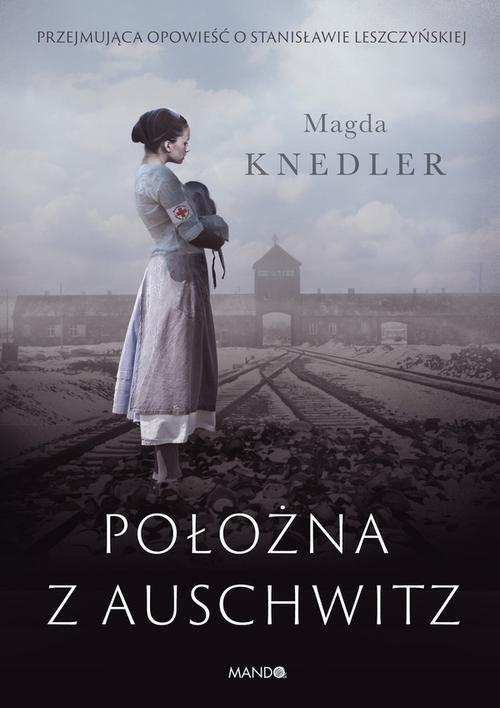 okładka Położna z Auschwitz, Książka | Knedler Magda