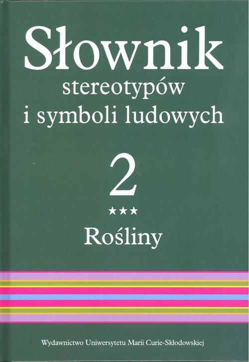 okładka Słownik stereotypów i symboli ludowych Tom 2, z. III, Rośliny: kwiaty, Książka |