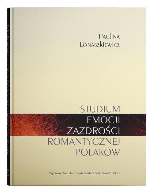 okładka Studium emocji zazdrości romantycznej Polaków, Książka | Banaszkiewicz Paulina