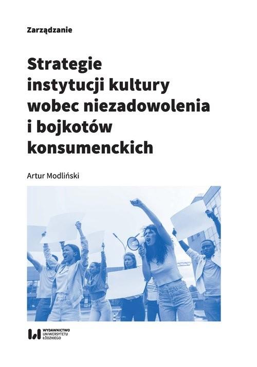 okładka Strategie instytucji kultury wobec niezadowolenia i bojkotów konsumenckich, Książka | Modliński Artur