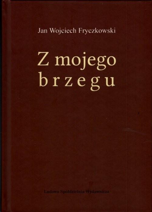 okładka Z mojego brzegu, Książka | Jan Wojciech Fryczkowski