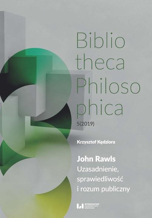 okładka John Rawls Uzasadnienie, sprawiedliwość i rozum publicznyksiążka |  | Kędziora Krzysztof