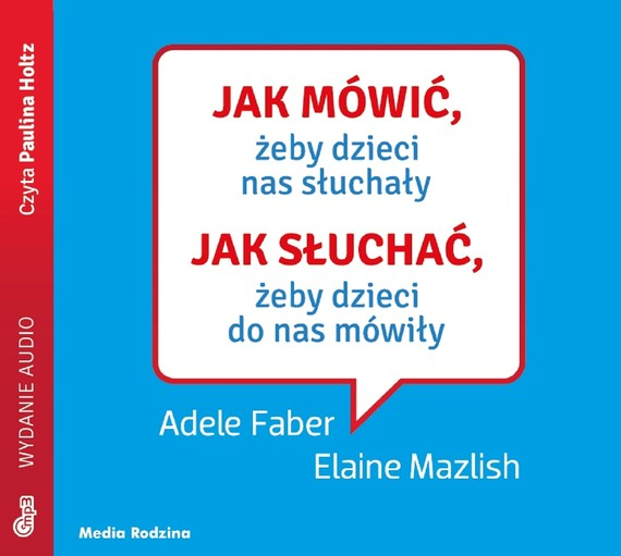 okładka Jak mówić, żeby dzieci nas słuchały. Jak słuchać, żeby dzieci do nas mówiły mp3 download, Audiobook | Elaine Mazlish, Adele Faber