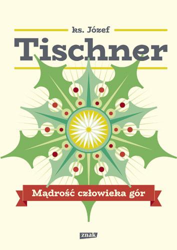 okładka Mądrość człowieka gór, Książka | Józef Tischner
