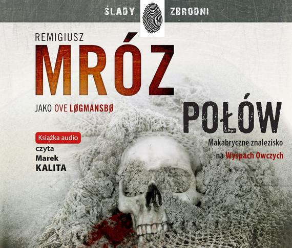 okładka Połówaudiobook | MP3 | Remigiusz Mróz, Ove Logmansbo