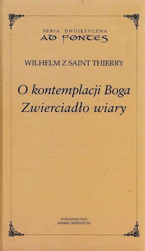 okładka O kontemplacji Boga Zwierciadło wiaryksiążka      Thierry Wilhelm
