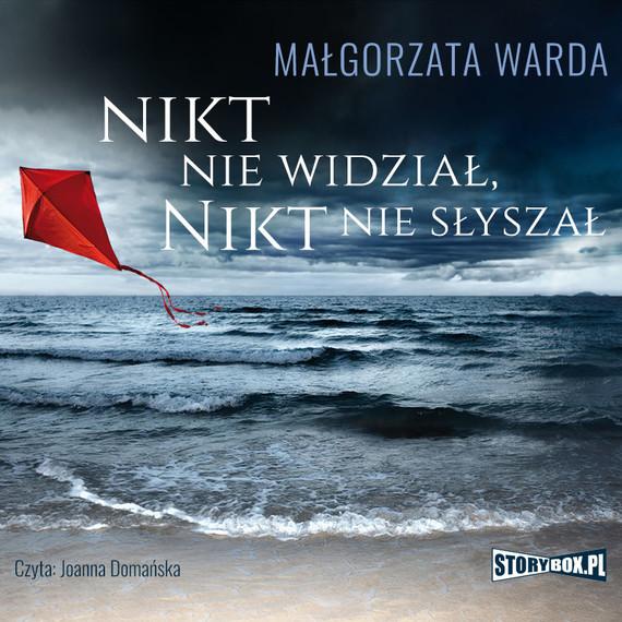 okładka Nikt nie widział, nikt nie słyszałaudiobook | MP3 | Małgorzata Warda