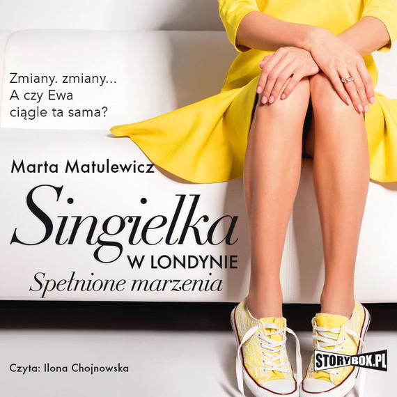 okładka Singielka w Londynie. Spełnione marzenia, Audiobook   Marta  Matulewicz